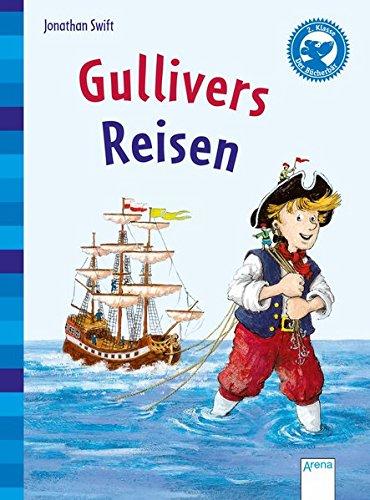 Gullivers Reisen: Arena Klassiker für Erstleser (Der Bücherbär - Klassiker für Erstleser)
