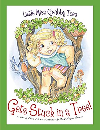 Little Miss Grubby Toes Gets Stuck in a Tree!