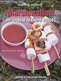 Marsmallow: en andere lekkere hapjes (Creatief Culinair)