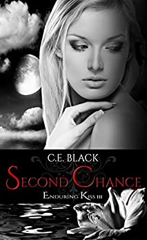 Second Chance (Enduring Kiss Book 3) by [C.E. Black]