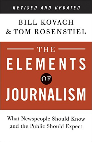 Compare Textbook Prices for The Elements of Journalism, Revised and Updated : What Newspeople Should Know and the Public Should Expect 3rd ed. Edition ISBN 9780804136785 by Kovach, Bill,Rosenstiel, Tom