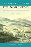 Archaeology of Ethnogenesis: Race and Sexuality in Colonial San Francisco (Revised)