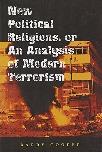 New Political Religions, or an Analysis of Modern Terrorism (The Eric Voegelin Institute Series in Political Philosophy)