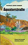 Äquatorstraße: Phantastische Erzählungen (German Edition)