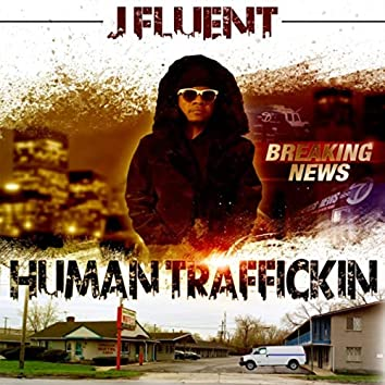 Human Traffickin'