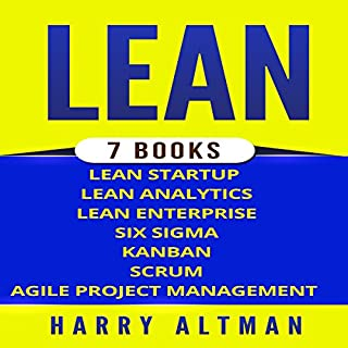 Lean: The Bible: 7 Manuscripts     Lean Startup, Lean Six Sigma, Lean Analytics, Lean Enterprise, Kanban, Scrum, Agile Project Management              By:                                                                                                                                 Harry Altman                               Narrated by:                                                                                                                                 Bridger Conklin                      Length: 10 hrs and 11 mins     164 ratings     Overall 4.0
