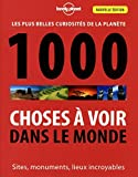 1000 CHOSES A VOIR DANS LE MONDE 3ED by Collectif (October 19,2015) - Lonely Planet (October 19,2015)