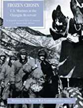 Frozen Chosin: U.S. Marines at the Changjin Reservoir (Marines in the Korean War Commemorative Series)