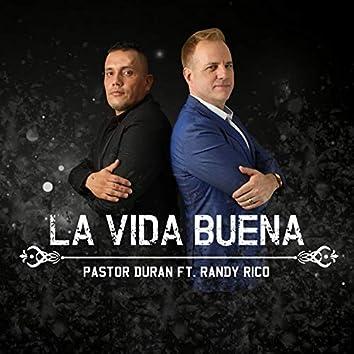 La Vida Buena (feat. Randy Rico)