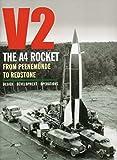 V2: The A4 Rocket from Peenemünde to Redstone