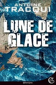 Hard Rescue, tome 3 : Lune de Glace  par Antoine Tracqui