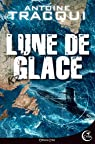 Hard Rescue, tome 3 : Lune de Glace  par Tracqui