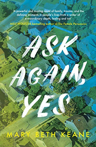 Ask Again Yes: The gripping, emotional and life-affirming New York Times bestseller