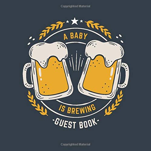 A Baby is Brewing Guest Book: Baby Shower, brewery shower, Beer Lovers Keepsake Guest Book with Polaroid photo pages and Gift Log: 120 pages