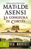 La congiura di Cortés (Trilogia di Martín Ojo de Plata Vol. 3) (Italian Edition)