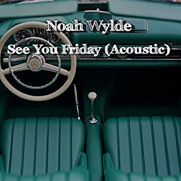 See You Friday (Acoustic)