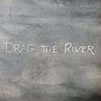 Drag the River