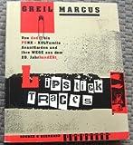 Lipstick Traces: Von Dada bis Punk - kulturelle Avantgarden und ihre Wege aus dem 20. Jahrhundert - Greil Marcus