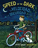 Speed of the Dark: La Velocidad de la Oscuridad : Babl Children's Books in Spanish and English