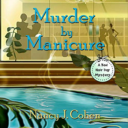 Murder by Manicure Audiobook By Nancy J. Cohen cover art
