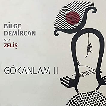 Gökanlam, Vol. 2 (feat. Zeliş)
