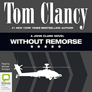 Without Remorse                   By:                                                                                                                                 Tom Clancy                               Narrated by:                                                                                                                                 Michael Prichard                      Length: 27 hrs and 8 mins     166 ratings     Overall 4.6