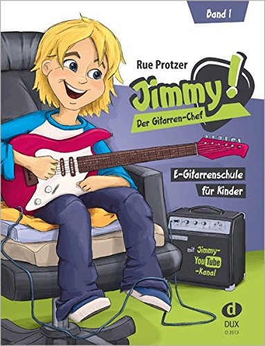 Jimmy! Der Gitarren-Chef Band 1: E-Gitarrenschule für Kinder