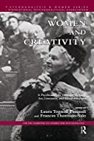 Women and Creativity: A Psychoanalytic Glimpse Through Art, Literature, and Social Structure (Psychoanalysis and Women Series)