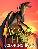 Wings Of Fire Coloring Book: Wonderful Gifts For Those Who Love Wings Of Fire To Relax And Stress Relief With Many Beautiful Images