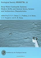 Deep-Water Contourite System: Modern Drifts and Ancient Series, Seismic and Sedimentary Characteristics (Geological Society memoir)