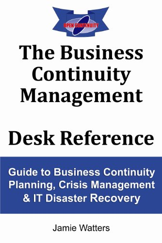 The Business Continuity Management Desk Reference by [Jamie Watters]
