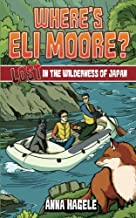 Lost in the Wilderness of Japan (Where's Eli Moore? #3)