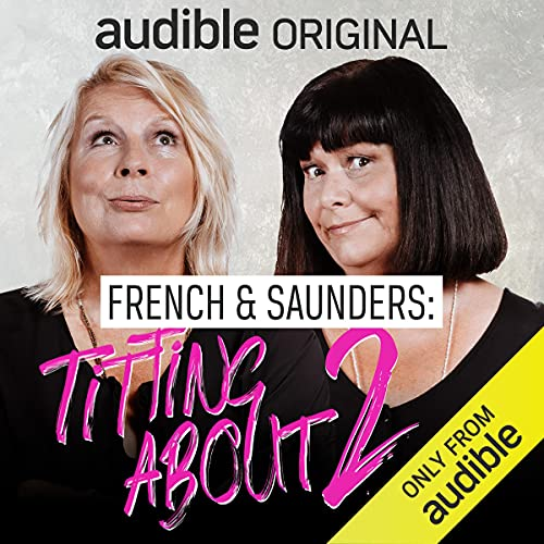 French and Saunders: Titting About (Series 2) Podcast with Dawn French, Jennifer Saunders cover art