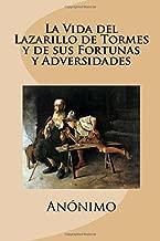 La Vida del Lazarillo de Tormes y de sus Fortunas y Adversidades (Spanish Edition)