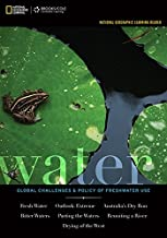 National Geographic Learning Reader: Water: Global Challenges and Policy of Freshwater Use (with eBook, 1 term (6 months) Printed Access Card) (Explore Our New Earth Sciences 1st Editions)