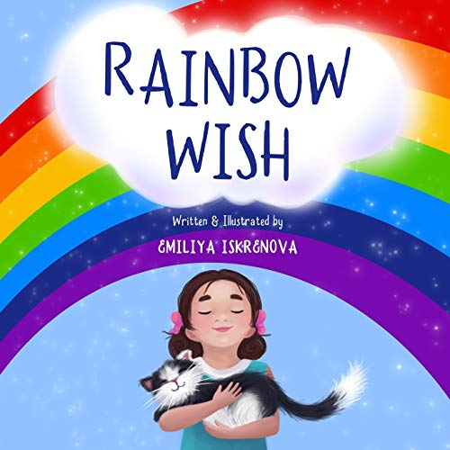 Rainbow Wish: A rhyming picture book for kids ages 5-8, about how the Rainbow is made, what its colors mean and what gifts they give