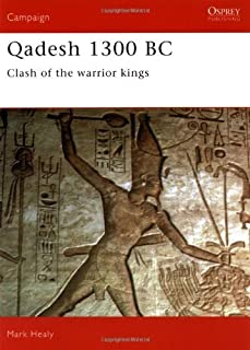Qadesh 1300 BC: Clash of the Warrior Kings (Osprey Military Campaign Series) by Mark Healy(1993-05-27)