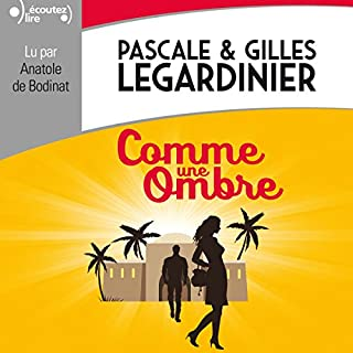 Comme une ombre                   By:                                                                                                                                 Pascale Legardinier,                                                                                        Gilles Legardinier                               Narrated by:                                                                                                                                 Anatole de Bodinat                      Length: 6 hrs and 12 mins     1 rating     Overall 5.0