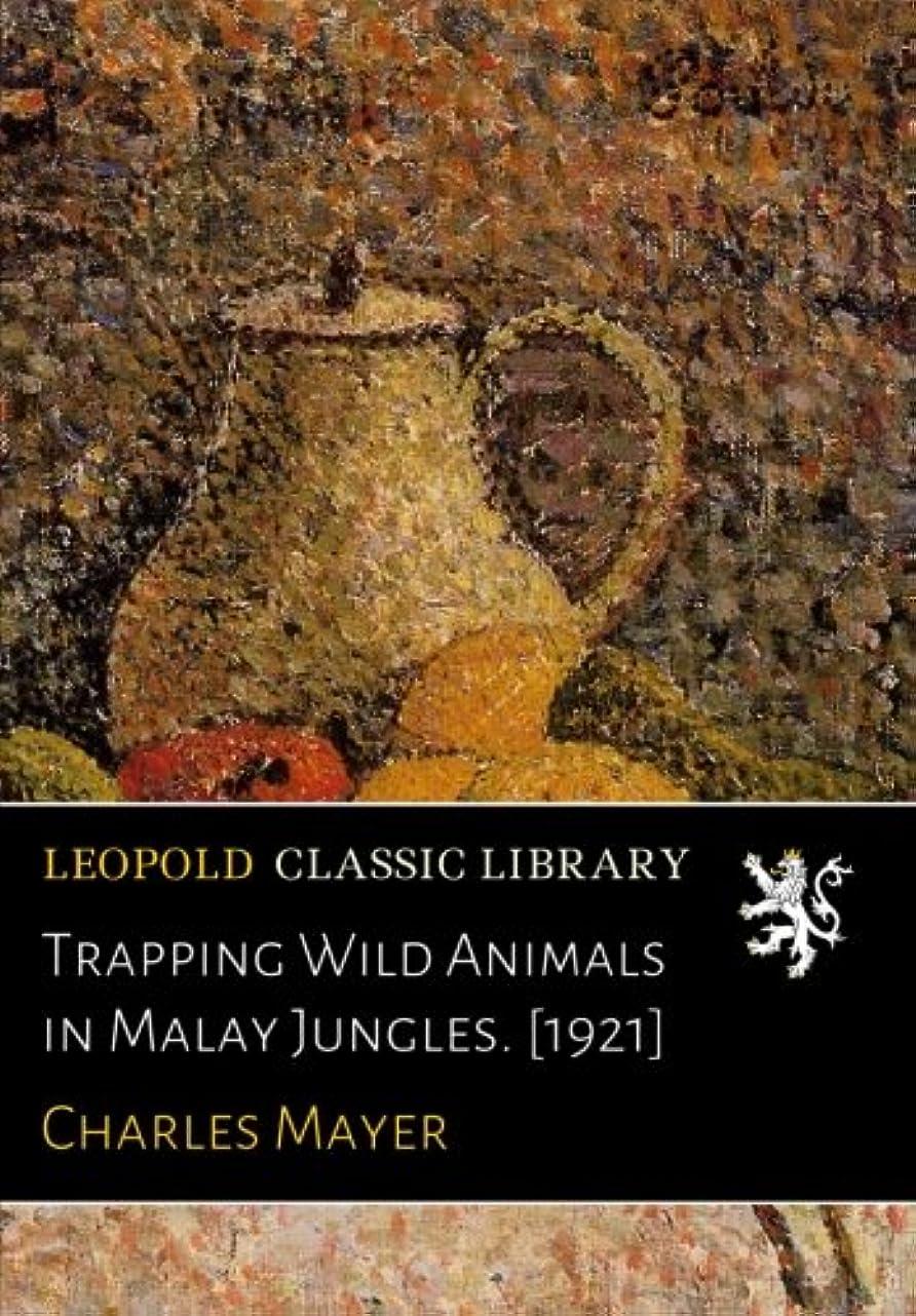 肥満必要トリッキーTrapping Wild Animals in Malay Jungles. [1921]