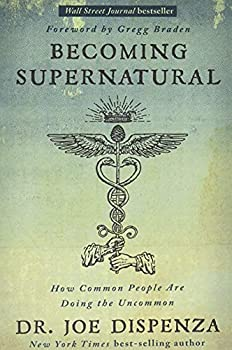 Becoming Supernatural  How Common People Are Doing the Uncommon