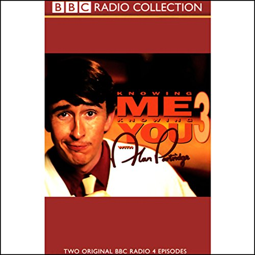 Knowing Me, Knowing You with Alan Partridge     Volume 3              By:                                                                                                                                 Steve Coogan,                                                                                        more                               Narrated by:                                                                                                                                 Steve Coogan,                                                                                        Full Cast                      Length: 58 mins     37 ratings     Overall 4.6