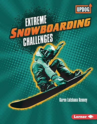 Extreme Snowboarding Challenges (Extreme Sports Guides (UpDog Books ™)) (English Edition)