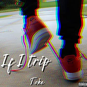 If I trip