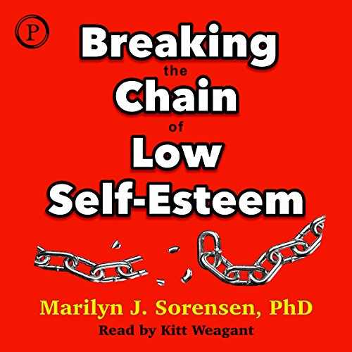 Breaking the Chain of Low Self-Esteem audiobook cover art
