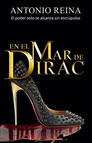 En el mar de Dirac: Un thriller de mujeres poderosas, venganza y asesinos en serie. (Spanish edition).