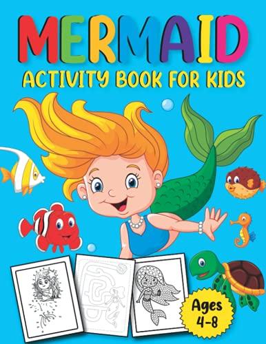 Libro de actividades de sirena para niños de 4 a 8 años: un divertido juego de libro de trabajo para aprender, colorear, punto a punto, laberintos, ... edad preescolar, niños de...