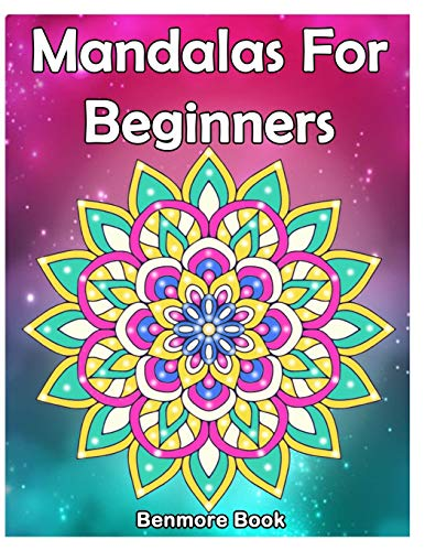 Mandala For Beginners: Adult Coloring Book 50 Mandala Images Stress Management Coloring Book with Fun, Easy, and Relaxing Coloring Pages (Perfect Gift for Mandala) (Volume 1)
