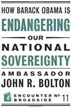 How Barack Obama is Endangering our National Sovereignty: How Global Warming Hysteria Leads to Bad Science, Pandering Politicians and Misguided Policies That (Encounter Broadsides Book 11)