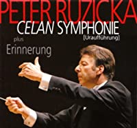 Celan Symphonie and Memory by Peter Ruzicka