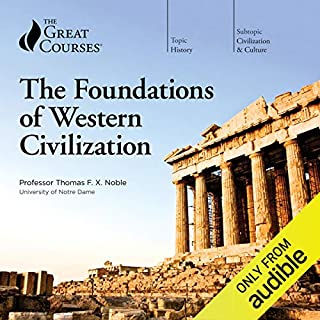 The Foundations of Western Civilization                   By:                                                                                                                                 Thomas F. X. Noble,                                                                                        The Great Courses                               Narrated by:                                                                                                                                 Thomas F. X. Noble                      Length: 24 hrs and 51 mins     1,066 ratings     Overall 4.6